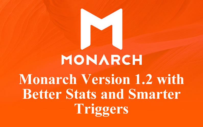 Monarch 1.2: better Stats and smarter Triggers