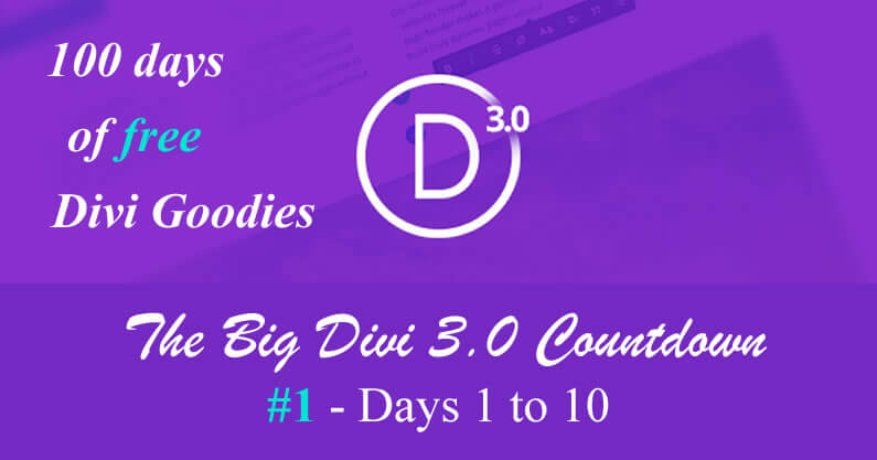 The big Divi 3.0 countdown: #1 Days 1 to 10