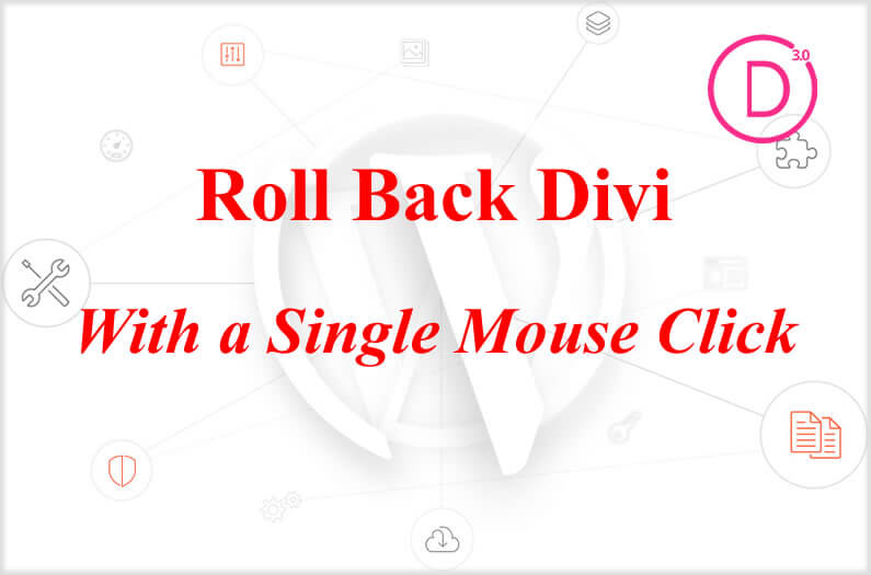 Divi Rollback – Roll Back Divi with a single mouse click
