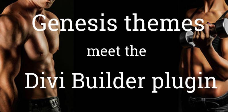 When Genesis met the Divi Builder – a true story